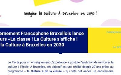 Communiqué de presse : Le Gouvernement Francophone Bruxellois lance le concours «La classe ! La Culture s'affiche ! Imagine la Culture à Bruxelles en 2030
